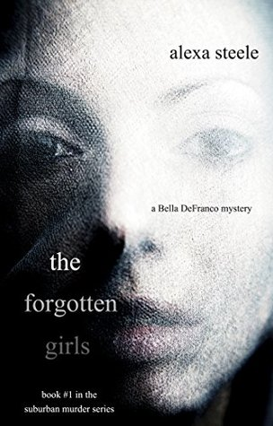 """Book Review: """"The Forgotten Girls"""" by Alexa Steele"""